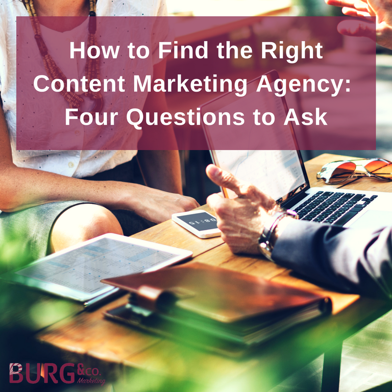 How to Find the Right Content Marketing Agency: Four Questions to Ask